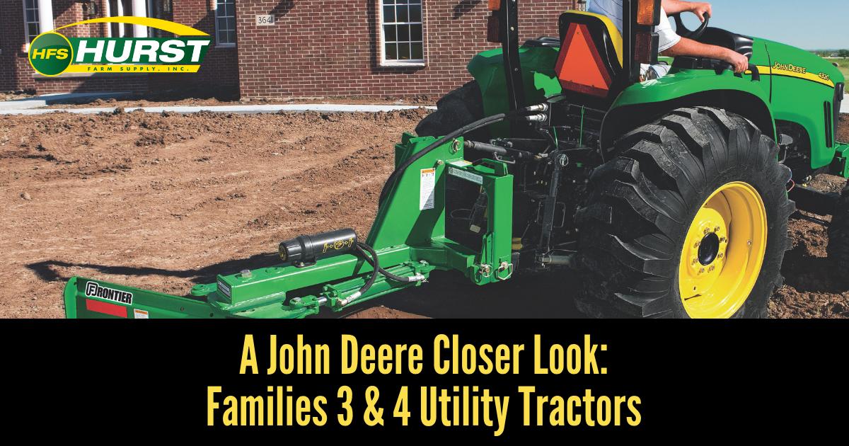 A John Deere Closer Look: Families 3 & 4 Utility Tractors