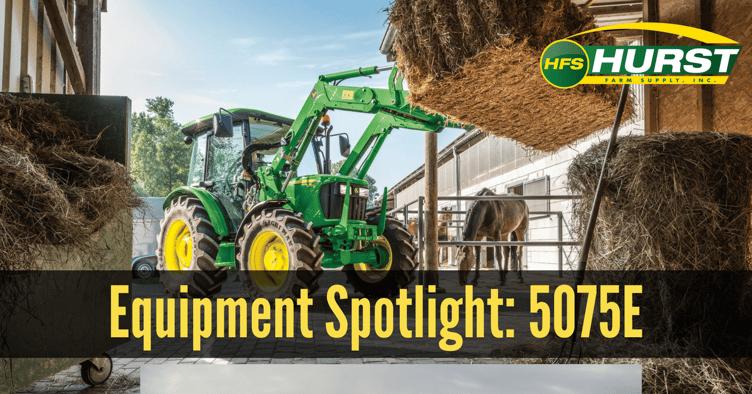 Equipment Spotlight: John Deere 5075E