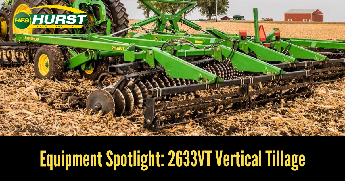 Equipment Spotlight: 2633VT Vertical Tillage