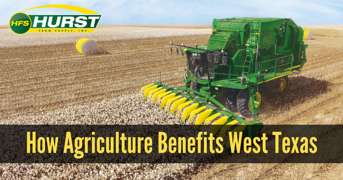 How Agriculture Benefits West Texas