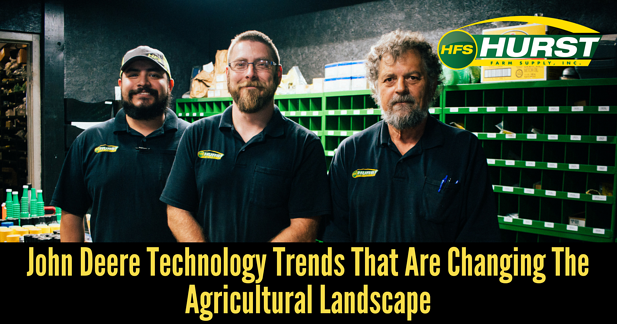 John Deere Technology Trends That Are Changing The Agricultural Landscape