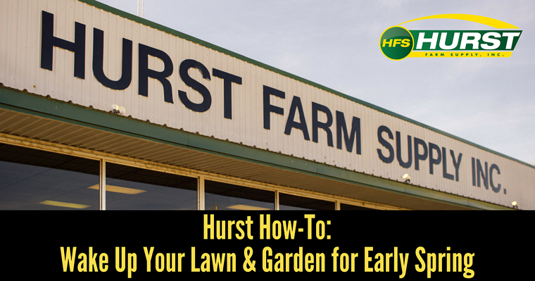 Hurst How-To: Wake Up Your Lawn & Garden for Early Spring