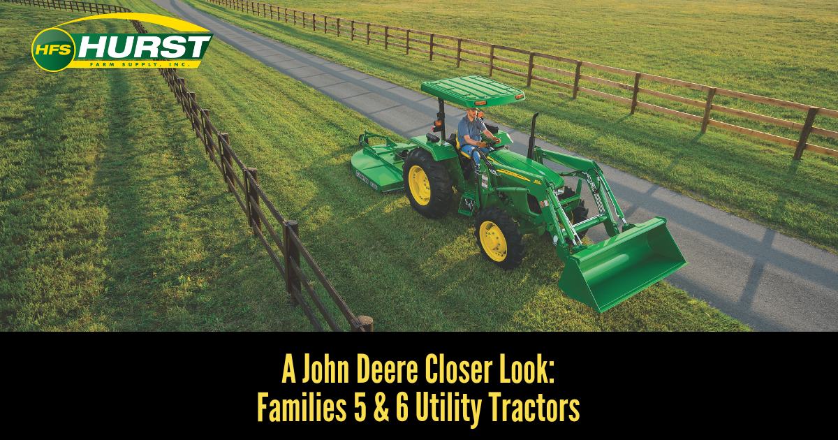 A John Deere Closer Look: Familes 5 & 6 Utility Tractors